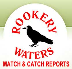 Rookery Waters Match and Catch Reports